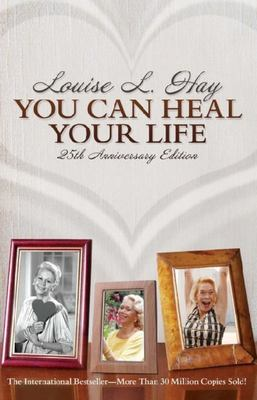 You Can Heal Your Life (25th Anniversary ed)