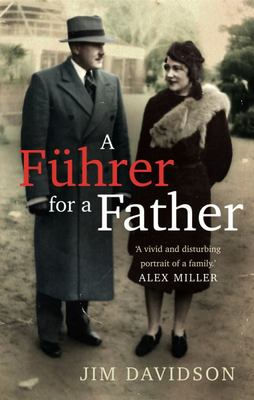 A Fuhrer for a Father : The Domestic Face of Colonialism