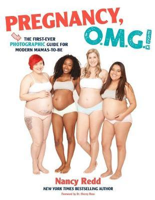 Pregnancy, OMG!: The First Ever Photographic Guide for Modern Mamas-to-Be