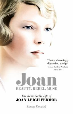 Joan : The Remarkable Life of Joan Leigh Fermor