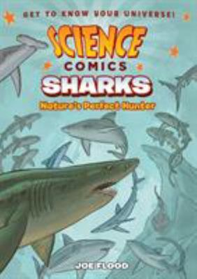 Sharks - Nature's Perfect Hunter (Science Comics)
