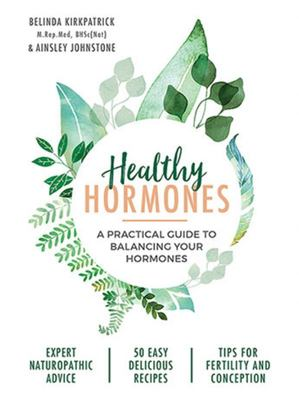 Healthy Hormones: A Practical Guide to Balancing Your Hormones
