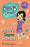 Billie's Super Stories (Billie B Brown Bind-Up)
