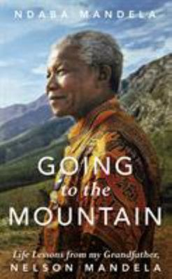 Going to the Mountain - Nelson Mandela