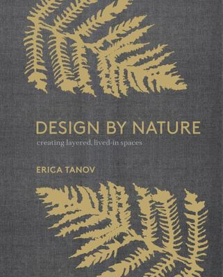 Design by Nature Creating Layered, Lived-In Spaces