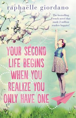 Your Second Life Begins When You Realise That You Only Have One