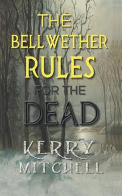 The Bellwether Rules for the Dead