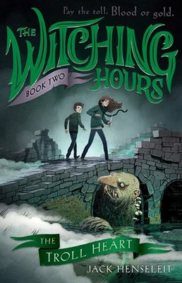 The Troll Heart (The Witching Hours #2)