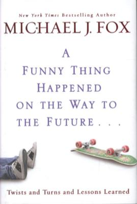 A Funny Thing Happened on the Way to the Future : Twists and Turns and Lessons Learned
