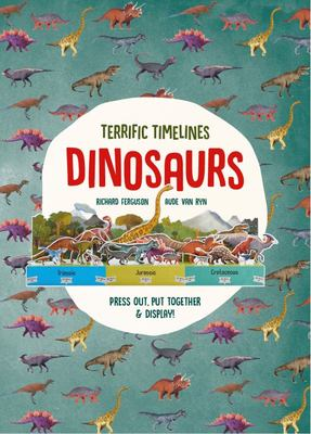 Terrific Timelines: Dinosaurs: Press Out, Put Together and Display