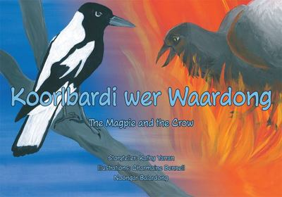 Koorlbardi Wer Waardong The Magpie and the Crow