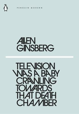 Television Was a Baby Crawling Toward That Death Chamber (Mini Modern Classics)