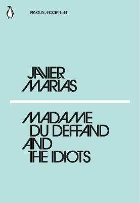 Madame du Deffand and the Idiots (Mini Modern Classics)