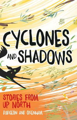 Cyclones and Shadows