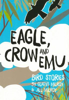 Eagle Crow and Emu ( Indigenous stories )