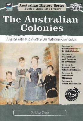 Australian History Series: The Australian Colonies Book 5 (ages 10-11 years)