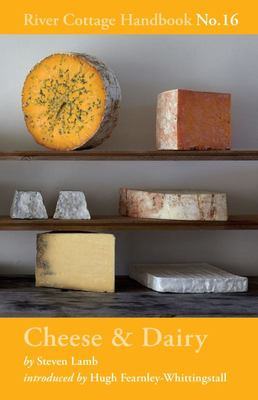 Cheese and Dairy: River Cottage Handbook No. 16
