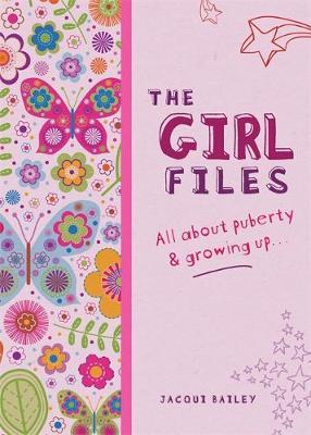 The Girl Files: All About Puberty & Growing Up