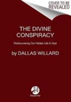 The Divine ConspiracyRediscovering Our Hidden Life in God