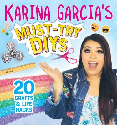 Karina Garcia's Must Try DIY's