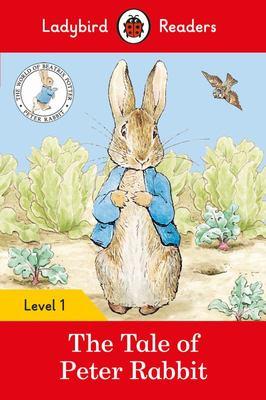 The Tale of Peter Rabbit: Ladybird Readers Level 1