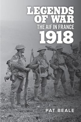 Legends of War: the AIF in France