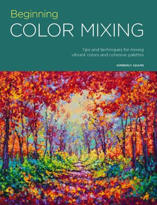 Portfolio: Beginning Color Mixing Tips and Techniques for Mixing Vibrant Colors and Cohesive Palettes