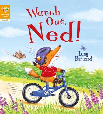 Watch Out, Ned! (Reading Gems Level 2)