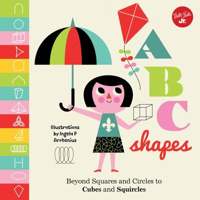 ABC Shapes : Beyond Squares and Circles to Cubes and Squircles