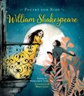 Poetry for Kids: William Shakespeare