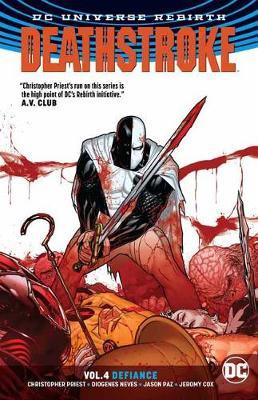 Deathstroke Vol 4 - Defiance Rebirth