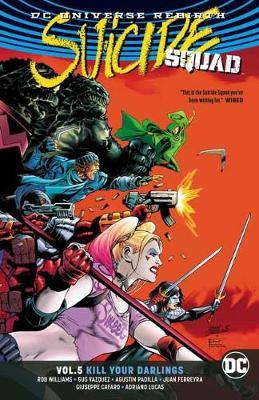 Suicide Squad Vol. 5 - Kill Your Darlings (DC Universe Rebirth)