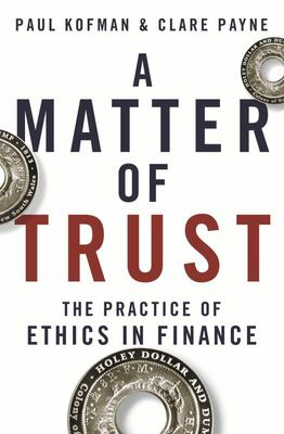 A Matter of Trust: The Practice of Ethics in Finance