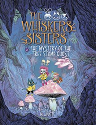 The Mystery of the Tree Stump Ghost (The Whiskers Sisters #2)