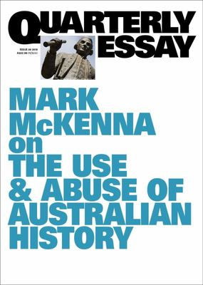 Quarterly Essay 69: Moment of Truth: History and Australia's Future