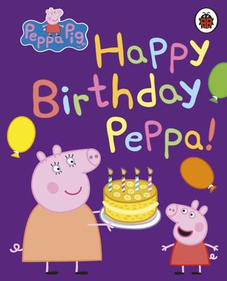 Happy Birthday, Peppa (Peppa Pig)