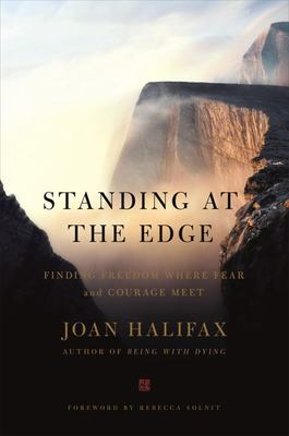 Standing at the Edge: Courage and Compassion in the Midst of Radical Uncertainty