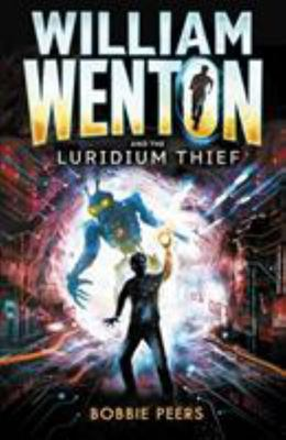 William Wenton and the Luridium Thief (William Wenton #1)