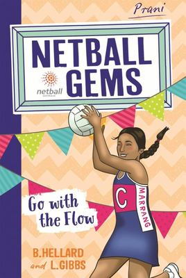 Go with the Flow (Netball Gems #7)