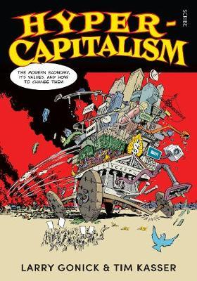 Hyper-Capitalism: The Modern Economy, its Values, and How to Change Them