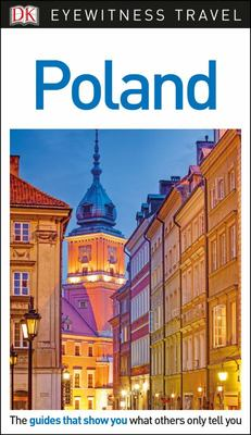 Poland: DK Eyewitness Travel Guide