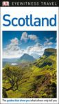 Scotland: DK Eyewitness Travel Guide