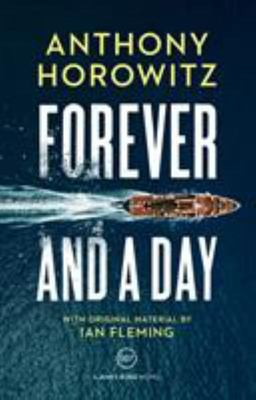 Forever and a Day : A Bond Novel