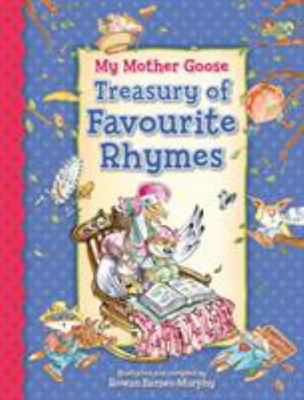 My Mother Goose Treasury of Favourite Rhymes (HB)