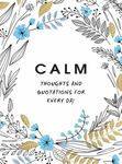 Calm : Thoughts and Quotations for Every Day