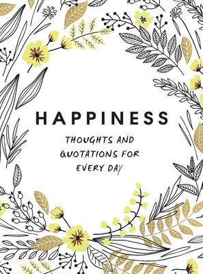 Happiness : Thoughts and Quotations for Every Day