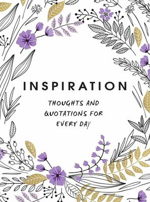 Inspiration : Thoughts and Quotations for Every Day