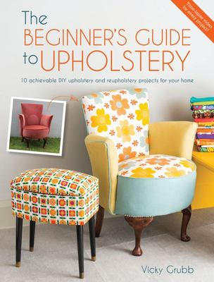 Beginners Guide to Upholstery