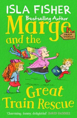 Marge and The Great Train Rescue (Marge in Charge #3)