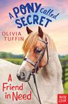 A Friend in Need (A Pony Called Secret #2)